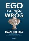 Ego to Twój wróg Holiday Ryan