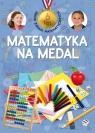 Matematyka na medal 6 lat Zbiór zadań