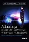 Adaptacja społeczno-zawodowa w formacji mundurowej Studium Grzebyk-Dulak Iwona