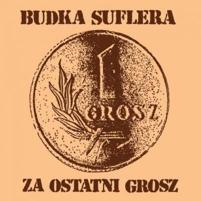 Za ostatni grosz (reedycja 2020) Budka Suflera