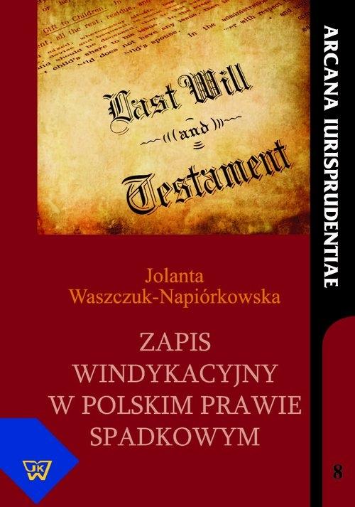 Zapis windykacyjny w polskim prawie spadkowym Waszczuk-Napiórkowska Jolanta
