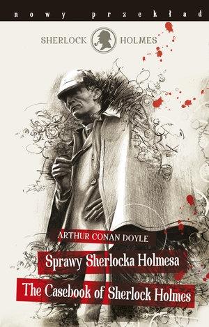 Sherlock Holmes. Sprawy Sherlocka Holmesa / The Casebook of Sherlock Holmes Arthur Conan Doyle