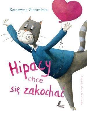 Hipacy chce się zakochać Ziemnicka Katarzyna, Kurczewska Marta