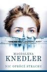 Nic oprócz strachu Magdalena Knedler