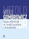 Kurs filozofii w sześć godzin i kwadrans Gombrowicz Witold