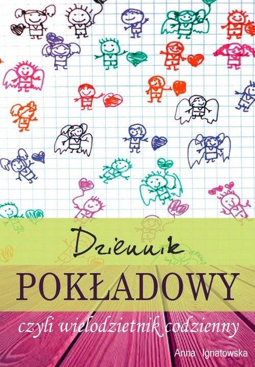 Dziennik pokładowy czyli wielodzietnik codzienny Ignatowska Anna