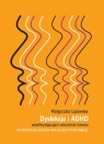 Dysleksja i ADHD współwystępujące zaburzenia rozwoju
