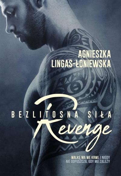 Revenge. Cykl Bezlitosna siła. Tom 5 Lingas-Łoniewska Agnieszka