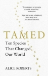 Tamed Ten Species that Changed our World