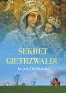 Sekret Gietrzwałdu ks. Józef Orchowski