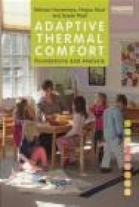 Adaptive Thermal Comfort: Foundations and Analysis Susan Roaf, Fergus Nicol, Michael Humphreys