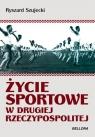 Życie sportowe w Drugiej Rzeczypospolitej Sukcesy Ciekawostki Sensacje Szujecki Ryszard