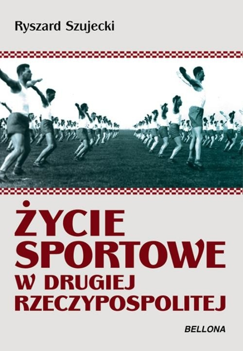 Życie sportowe w Drugiej Rzeczypospolitej Szujecki Ryszard