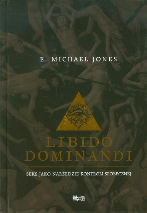 Libido dominandi Jones E. Michael