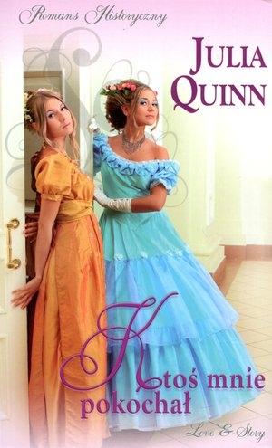 Ktoś mnie pokochał Julia Quinn