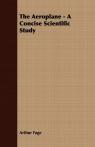 The Aeroplane - A Concise Scientific Study