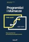 Programiści i tłumacze Wprowadzenie do lokalizacji oprogramowania Hofmann-Delbor Agenor, Bartnicka Marta