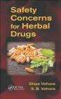 Safety Concerns for Herbal Drugs S. B. Vohora, Divya Vohora