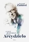 Uczyń ze swojego życia Arcydzieło  (Audiobook) Zanussi Krzysztof