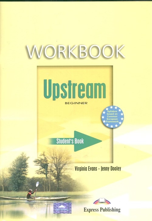 Upstream Beginner Workbook Evans Virginia, Dooley Jenny