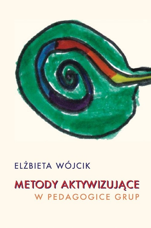 Metody aktywizujące w pedagogice grup Wójcik Elżbieta