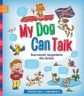 My Dog Can Talk. Rozmówki angielskie dla dzieci Książeczka z naklejkami
