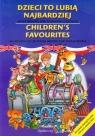 Dzieci to lubią najbardziej Children's favourites (Uszkodzona okładka)