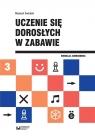 Uczenie się dorosłych w zabawie Wojciech Świtalski