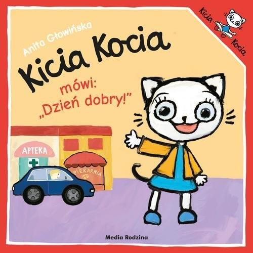 Kicia Kocia mówi: Dzień dobry! Głowińska Anita