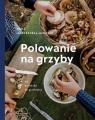 Polowanie na grzyby Leszczyńska-Niziołek Zośka