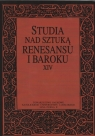 Studia nad sztuką rensansu i baroku Tom XIV