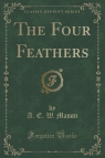 The Four Feathers (Classic Reprint)