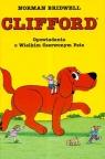 Opowiadania o Wielkim Czerwonym Psie  Bridwell Norman