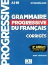 Grammaire progressive niveau interme.A2 B1 4ed klucz