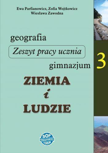 Geografia GIM KL 3. Ćwiczenia. Ziemia i ludzie Ewa Parfianowicz, Zofia Wojtkowicz, Wiesława Zawodna