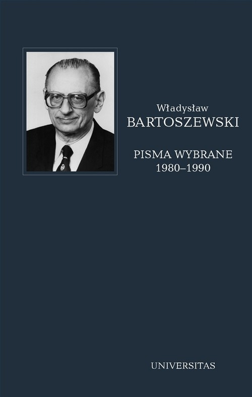 Pisma wybrane Tom 4 1980-1990 Bartoszewski Władysław