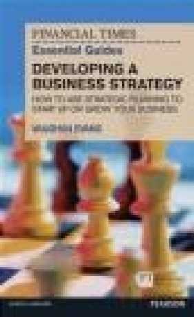 FT Essential Guide to Developing a Business Strategy Vaughan Evans