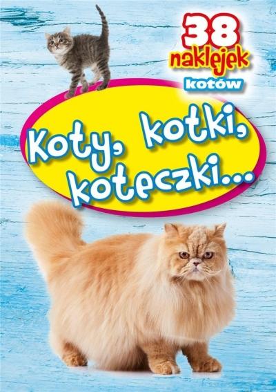 Koty, kotki, koteczki - 38 naklejek praca zbiorowa