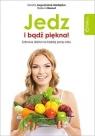 Jedz i bądź piękna! Zdrowa dieta na każdą porę roku Augustyniak-Madejska Dorota, Biernot Bożena