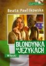 Blondynka na językach Włoski + CD mp3 Kurs językowy Pawlikowska Beata