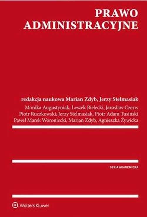 Prawo administracyjne. (Uszkodzona okładka) Augustyniak Monika, Bielecki Leszek, Czerw Jarosław, Ruczkowski Piotr, Stelmasiak Jerzy, Tusiński Pi