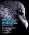 Ptasia inteligencja Rozważania nad intelektem ptaków Emery Nathan