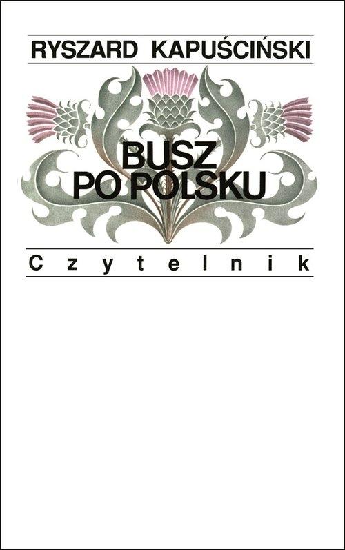 Busz po polsku Kapuściński Ryszard