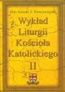 Wykład Liturgii Kościoła Katolickiego tom 2 część 1 Nowowiejski Antoni J.
