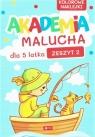 Akademia Malucha dla 5-latka z.2 praca zbiorowa