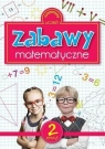 Zabawy matematyczne Zeszyt 2