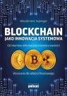 Blockchain jako innowacja systemowa Od internetu informacji do internetu Szpringer Włodzimierz