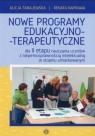 Nowe programy edukacyjno-terapeutyczne Alicja Tanajewska, Renata Naprawa
