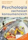 Psychologia zachowań konsumenckich  Falkowski Andrzej, Tyszka Tadeusz