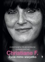 Christiane F. Życie mimo wszystko (Uszkodzona okładka) Felscherinow Christiane F.,  Vukovic Sonja